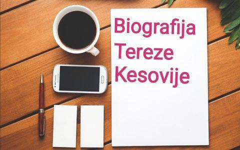 Biografija Tereze Kesovije - Biografije poznatih