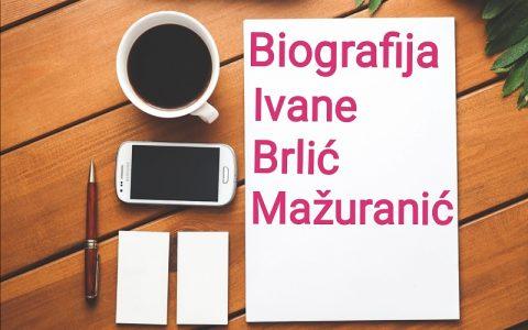 Biografija Ivane Brlić Mažuranić - Biografije poznatih