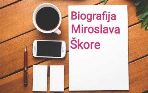 Biografija Miroslava Škore - Biografije poznatih