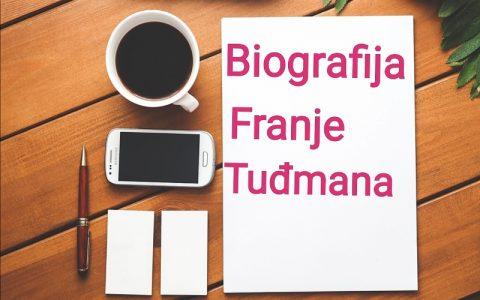 Biografija Franje Tuđmana - Biografije poznatih
